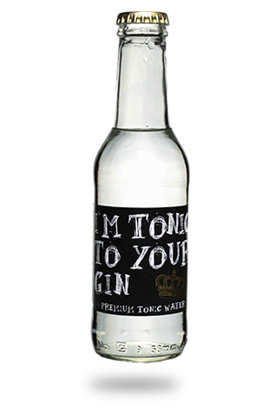I'm Tonic To Your Gin